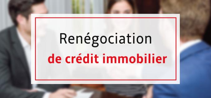Réussir à renégocier son crédit immobilier
